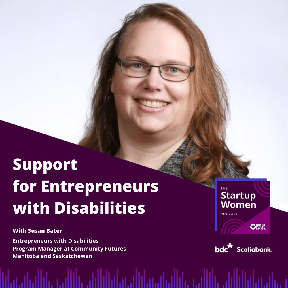 SUPPORT FOR ENTREPRENEURS WITH DISABILITIES WITH SUSAN BATER