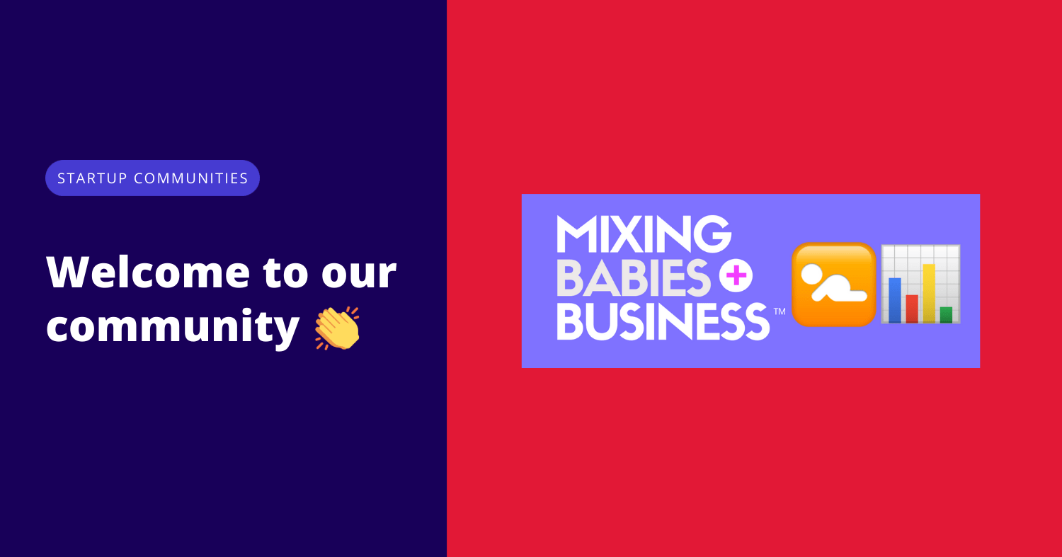 Welcome to our community Mixing Babies and Business!