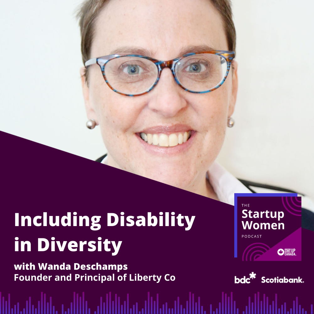Wanda Deschamps and podcast title Including Disability in Diversity. Wanda is Principal and Founder at Liberty Co
